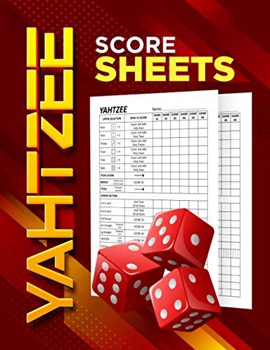 Yahtzee Score Sheets: The Ultimate Yahtzee Dice Board Game Pads For Scorekeeping, Yahtzee Game Sheets, Yahtzee Score Sheets, Yahtzee Score Pads, ... Game Score Sheets (Yahtzee Score Book)