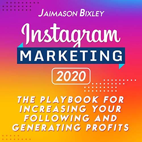 Instagram Marketing 2020 Audiobook By Jaimason Bixley cover art