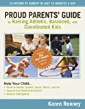 Proud Parents' Guide to Raising Athletic, Balanced, and Coordinated Kids: A Lifetime of Benefit in Just 10 Minutes a Day (English Edition)
