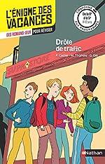 L'énigme des vacances - Drôle de trafic - Un roman-jeu pour réviser les principales notions du programme - 6e vers 5e - 11/12 ans de Florence Cadier