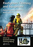 Firefighters' Clothing and Equipment: Performance, Protection, and Comfort