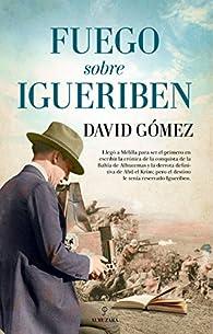 Fuego Sobre Igueriben par  David Gómez Domínguez