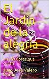 El Jardín de la alegría: Las 38 flores que curan