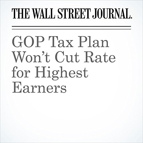 GOP Tax Plan Won't Cut Rate for Highest Earners (Unabridged) copertina