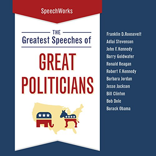 The Greatest Speeches of Great Politicians                   By:                                                                                                                                 SpeechWorks                               Narrated by:                                                                                                                                 Franklin D. Roosevelt,                                                                                        Bill Clinton,                                                                                        Barack Obama,                   and others                 Length: 9 hrs and 12 mins     1 rating     Overall 5.0