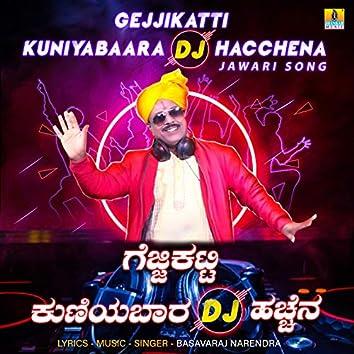 Gejjikatti Kuniyabaara DJ Hacchena - Single