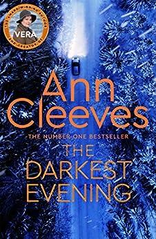 The Darkest Evening: A Vera Stanhope Novel 9 by [Ann Cleeves]