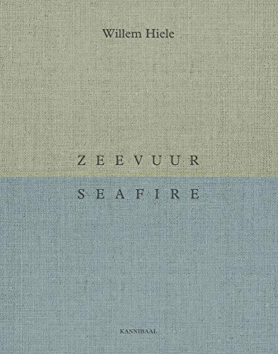 Willem Hiele: Sea Fire / Zeevuur