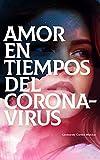 Amor en tiempos del coronavirus