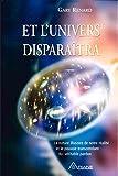 Et l'univers disparaitra - La nature illusoire de notre réalité et le pouvoir transcendant du véritable pardon - Format Kindle - 15,99 €