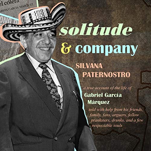 Solitude & Company                   Written by:                                                                                                                                 Silvana Paternostro,                                                                                        Edith Grossman - translator                               Narrated by:                                                                                                                                 Robert Fass                      Length: 9 hrs and 2 mins     Not rated yet     Overall 0.0