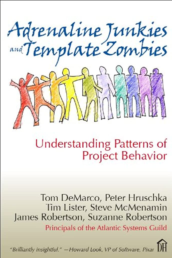 密接に資本ダニAdrenaline Junkies and Template Zombies: Understanding Patterns of Project Behavior (Dorset House eBooks) (English Edition)