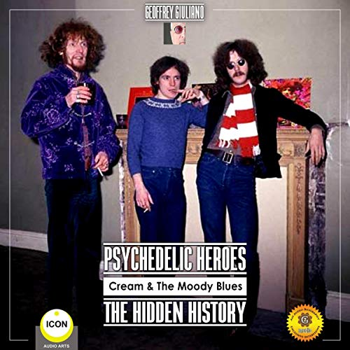 Psychedelic Heroes Cream & the Moody Blues - The Hidden History cover art