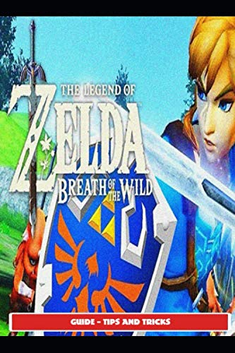 The Legend of Zelda Breath of the Wild Guide - Tips and Tricks