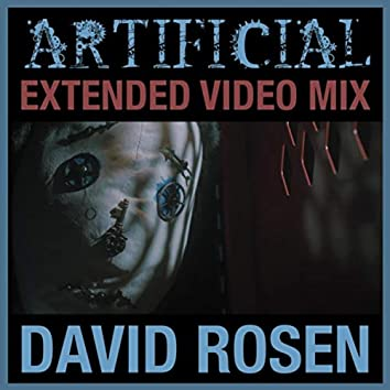 Artificial (Extended Video Mix)