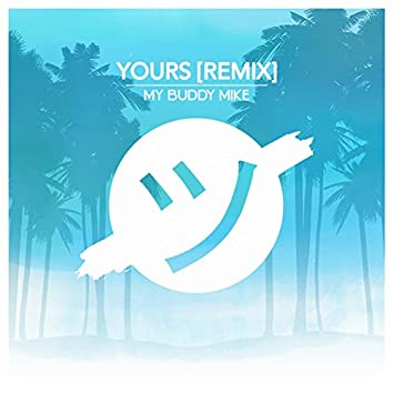 Yours (My Buddy Mike Remix)