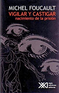 Vigilar y Castigar (Spanish Edition) by Michel Foucault (2002-09-03)