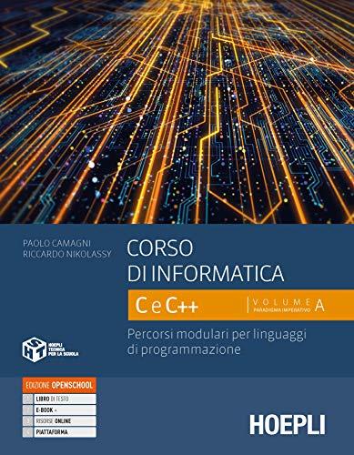Corso di informatica C e C++. Percorsi modulari per linguaggi di programmazione. Per le Scuole superiori. Con e-book. Con espansione online (Vol. 1)