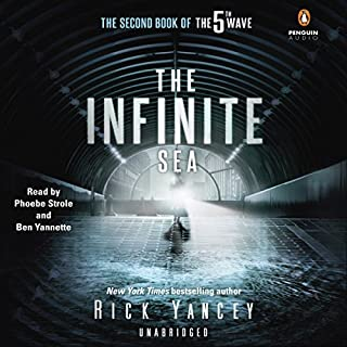 The Infinite Sea     The 5th Wave, Book 2              By:                                                                                                                                 Rick Yancey                               Narrated by:                                                                                                                                 Phoebe Strole,                                                                                        Ben Yannette                      Length: 8 hrs and 13 mins     4,144 ratings     Overall 4.3
