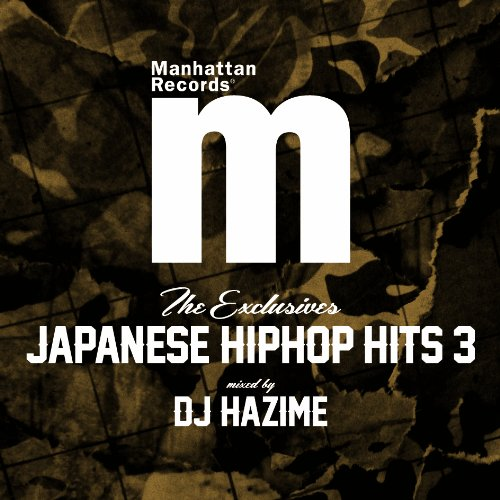 "Manhattan Records""The Exclusives""JAPANESE HIP HOP HITS Vol.3 Mixed By DJ HAZIME"