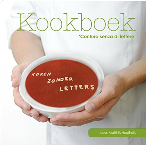Contura senza di lettere: koken zonder letters, een simpel stapsgewijs Italiaans kookboek