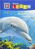 WAS IST WAS Erstes Lesen, Band 1: Wale und Delfine: Was sind Wale? Welche Wale gibt es, was fressen sie?