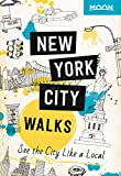 Moon New York City Walks: See the City Like a Local (Travel Guide) (English Edition)