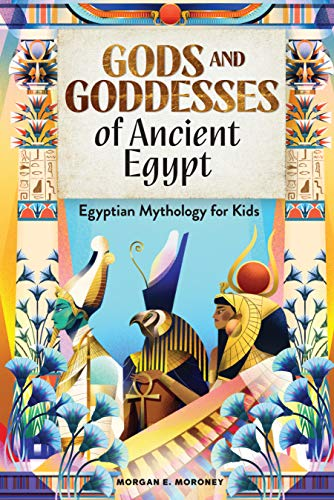 Gods and Goddesses of Ancient Egypt: Egyptian...