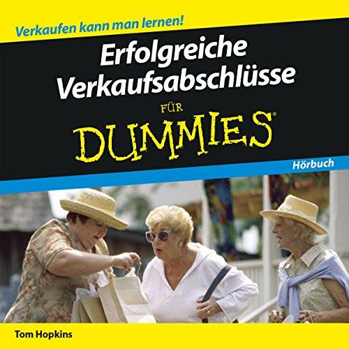 Erfolgreiche Verkaufsabschlüsse für Dummies                   Autor:                                                                                                                                 Tom Hopkins                               Sprecher:                                                                                                                                 Michael Mentzel                      Spieldauer: 1 Std. und 17 Min.     15 Bewertungen     Gesamt 4,0
