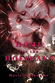 Home For The Holidays by [Mavis Applewater]