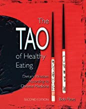 The Tao of Healthy Eating: Dietary Wisdom According to Chinese Medicine by Bob Flaws (2013-08-31)