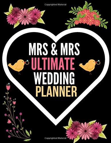 MRS & MRS Ultimate Wedding Planner: A Step-by-Step Guide to Creating the Lesbian Wedding You Want with the Budget You've Got (without Losing Your Mind ... and organizers ringbound/Excellent gift idea