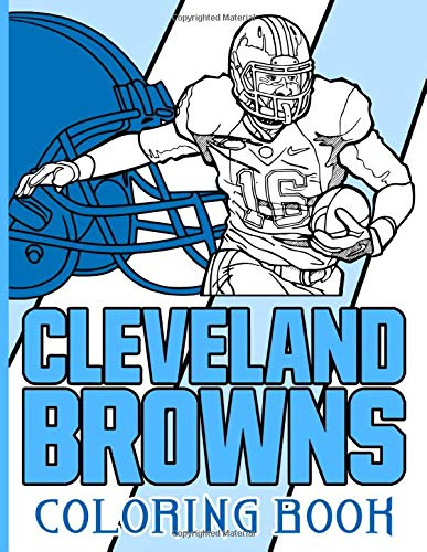 Cleveland Browns Coloring Book: Favorite Book An Adult Coloring Book Cleveland Browns
