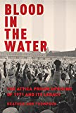 Image of Blood in the Water: The Attica Prison Uprising of 1971 and Its Legacy