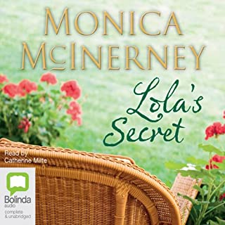 Lola's Secret                   By:                                                                                                                                 Monica McInerney                               Narrated by:                                                                                                                                 Catherine Milte                      Length: 10 hrs and 9 mins     13 ratings     Overall 4.1
