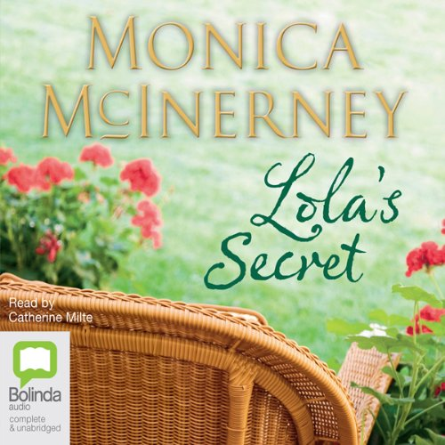 Lola's Secret                   By:                                                                                                                                 Monica McInerney                               Narrated by:                                                                                                                                 Catherine Milte                      Length: 10 hrs and 10 mins     17 ratings     Overall 3.8