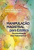 Manipulação Magistral Para Estética - Personalização dos Tratamentos