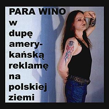 W dupę amerykańską reklamę na polskiej ziemi