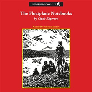 The Floatplane Notebooks                   By:                                                                                                                                 Clyde Edgerton                               Narrated by:                                                                                                                                 Norman Dietz                      Length: 7 hrs and 5 mins     3 ratings     Overall 4.7