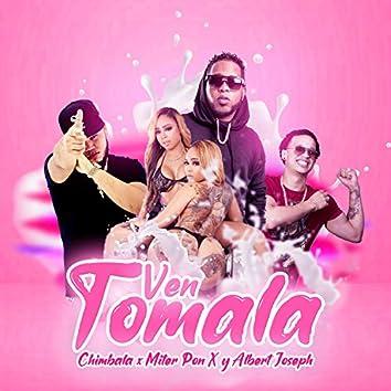 Ven Tomala (feat. Chimbala & Albert Joseph)