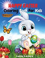 Happy Easter Colouring Book For Kids Ages 4-8: Funny Happy Easter Eggs Coloring and Activating Pages for Kids ACCORDING TO GIRLS AND BOYS Age 4-8 Years.