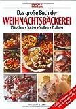 Das große Buch der Weihnachtsbäckerei. essen und trinken. Plätzchen, Torten, Stollen, Pralinen