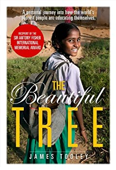 The Beautiful Tree  A personal journey into how the world s poorest people are educating themselves