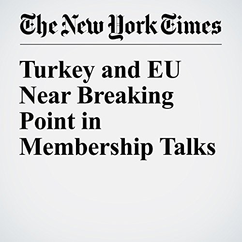 Turkey and EU Near Breaking Point in Membership Talks audiobook cover art
