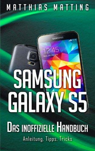 Samsung Galaxy S5 - das inoffizielle Handbuch. Anleitung, Tipps, Tricks