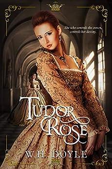 Tudor Rose by [W. H. Doyle]