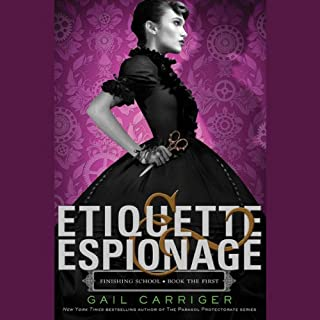 Etiquette & Espionage     Finishing School, Book 1              Written by:                                                                                                                                 Gail Carriger                               Narrated by:                                                                                                                                 Moira Quirk                      Length: 8 hrs and 55 mins     4 ratings     Overall 4.0