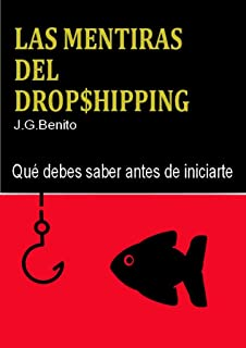 Las mentiras del Dropshipping (Spanish Edition)