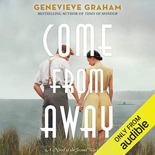 Come from Away     A Novel of the Second World War              By:                                                                                                                                 Genevieve Graham                               Narrated by:                                                                                                                                 Michelle Ferguson                      Length: 8 hrs and 2 mins     Not rated yet     Overall 0.0