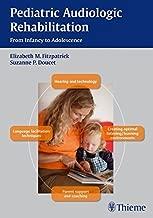 Pediatric Audiologic Rehabilitation by Elizabeth Fitzpatrick (2013-04-24)